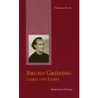 Thomas Busse: Bruno Gröning - Leben und Lehre