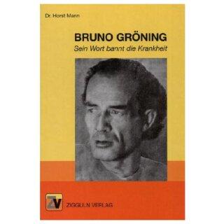 Dr. Horst Mann: Bruno Gröning - Sein Wort bannt die Krankheit