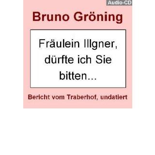 """""""Fräulein Illgner, dürfte ich Sie bitten ..."""""""